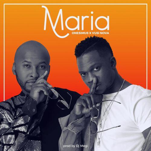 Onesimus & Vusi Nova Maria mp3 download