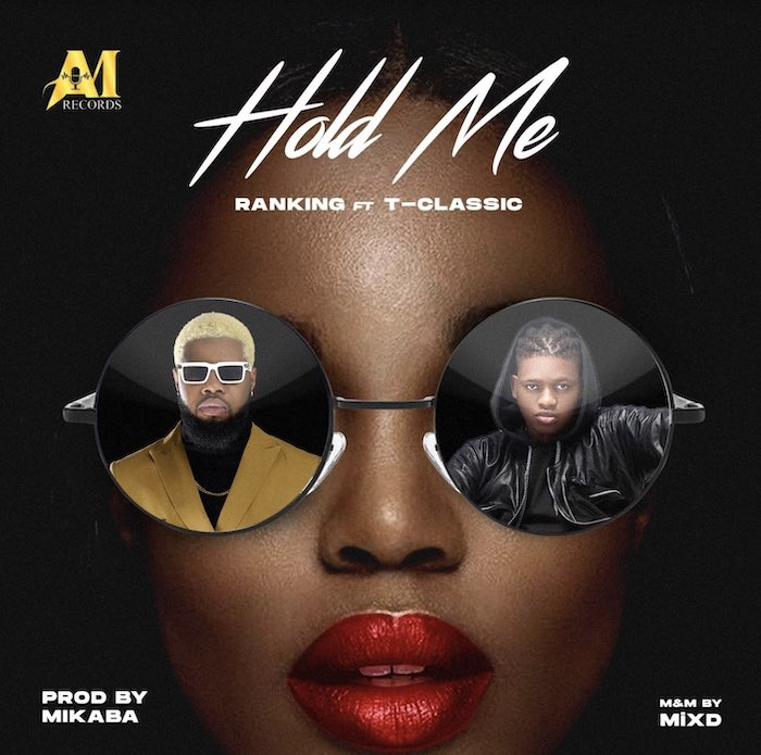 Ranking Ft. TClassic Hold Me mp3 download