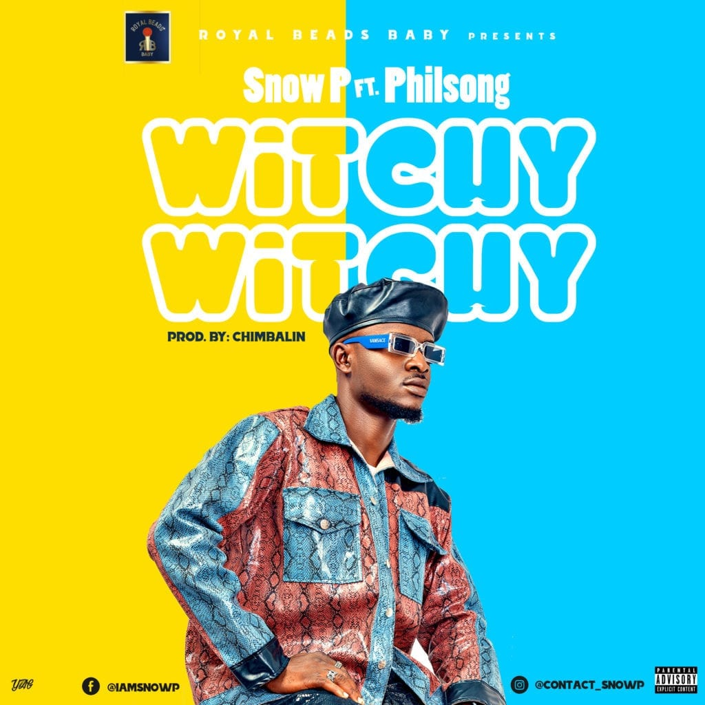 Snow P Witchy Witchy ft. Philsong mp3 download
