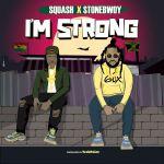 Squash Im Strong Ft. Stonebwoy mp3 download