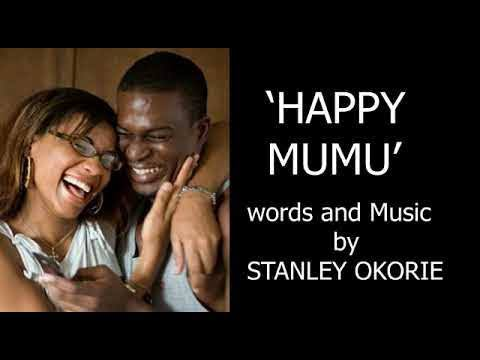 Stanley Okorie Happy Mumu mp3 download