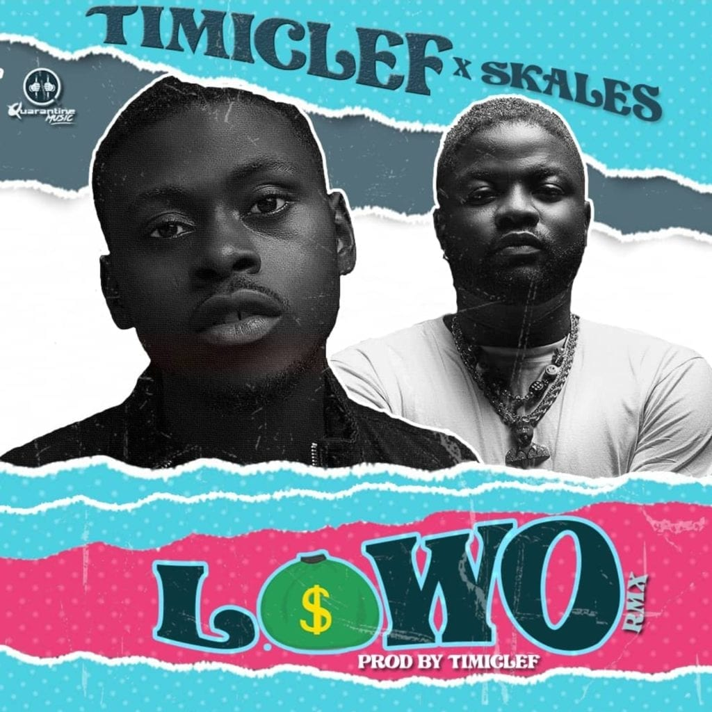 Timiclef Lowo Remix ft. Skales mp3 download