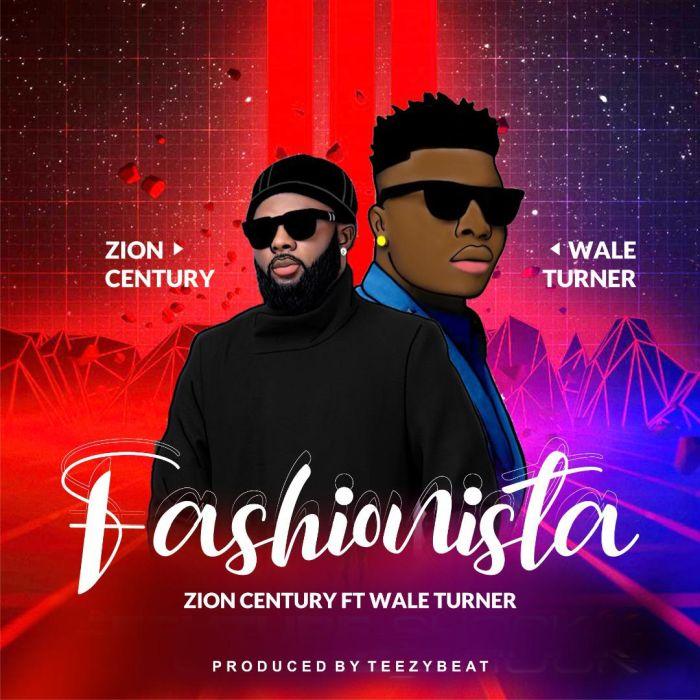 Zion Century Ft. Wale Turner Fashionista m3 download
