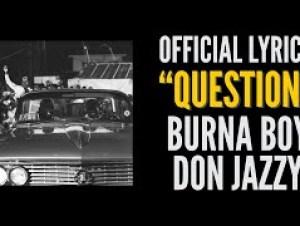 Burna Boy Question ft. Don Jazzy Lyrics