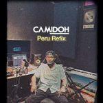 Camidoh Peru (Refix) mp3 download