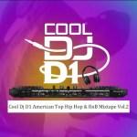 Cool DJ D1 American Top Hip Hop & RnB Mixtape Vol.2 mp3 download