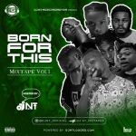 DJ NT Born For This Mix (Vol. 1) mp3 download