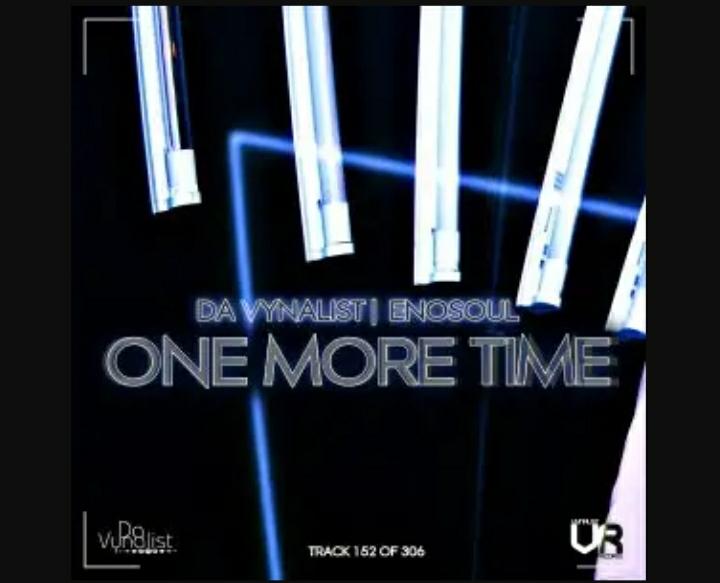 Da Vynalist & Enosoul – One More Time mp3 download
