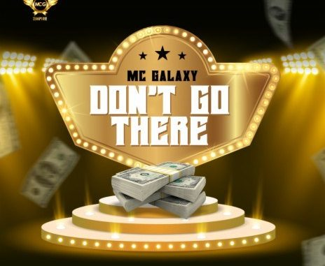 MC Galaxy Don't Go There mp3 download