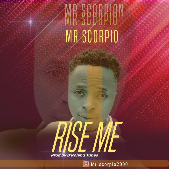 Mr Scorpio Rise Me mp3 download
