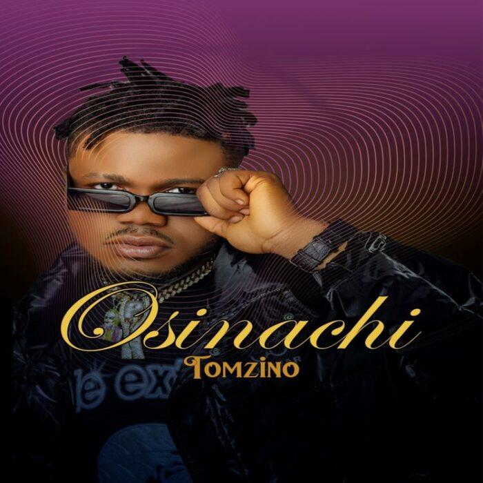 Tomzino Osinachi mp3 download