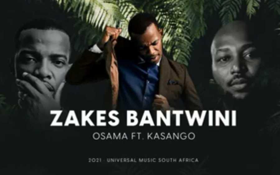 Zakes Bantwini Osama Ft. Kasango Mp3 Download