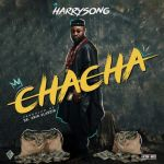 Harrysong Chacha Mp3 Download