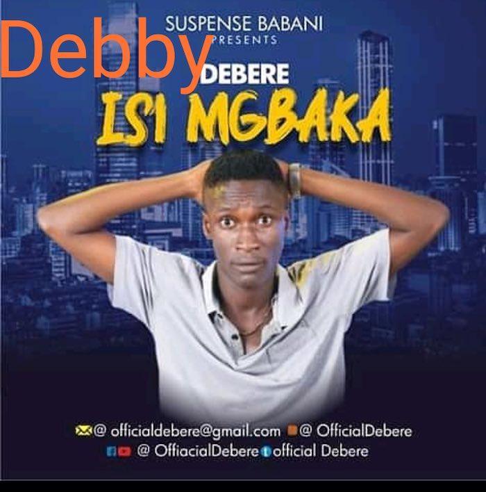Debby Isi Mgbaka mp3 download