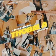 Denise Zimba Thobela Ft. Profound Mp3 Download