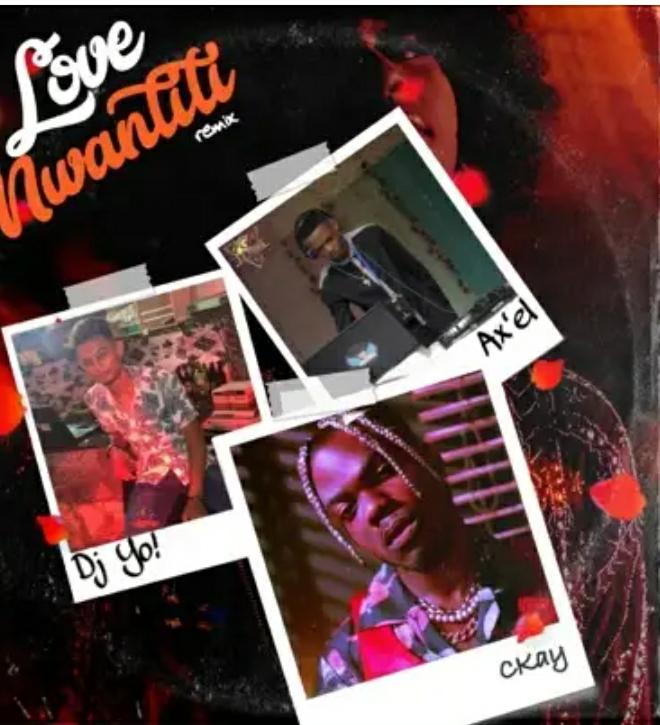 Dj Yo! Love Nwantiti (Remix) Ft. AX'EL & Ckay Mp3 Download