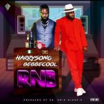 Harrysong RNB Ft. Bebe Cool Mp3 Download