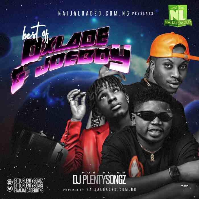 DJ PlentySongz Best Of Oxlade & Joeboy Mix (2021) Mp3 Downnload