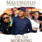 Malungelo Till The Morning ft. DJ Tira, Q Twins & Joocy mp3 download