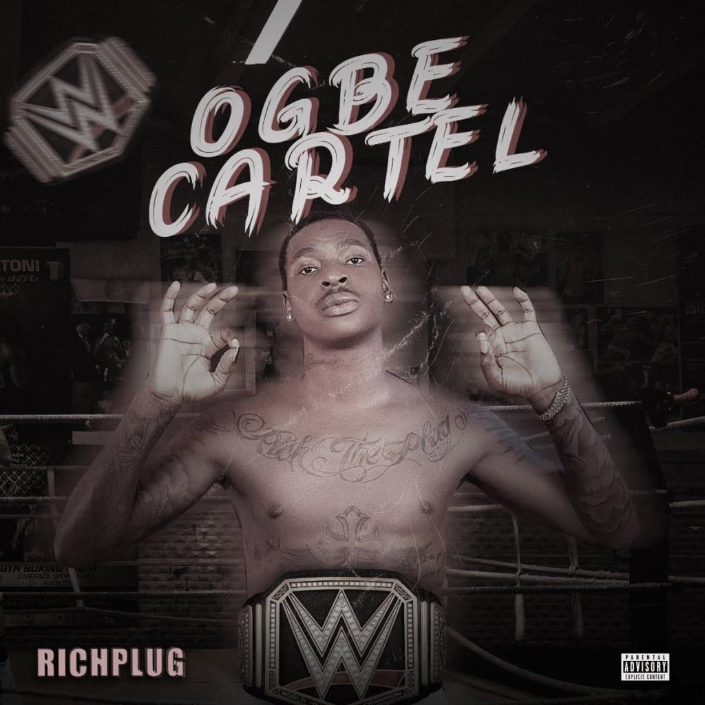 Richplug Ogbe Cartel mp3 download