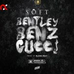 Soft Bentley Benz & Gucci Mp3 Download