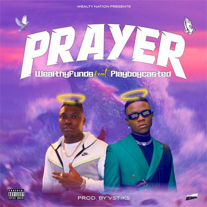 Wealtyfunds Ft. Playboycasted Prayer mp3 download