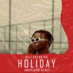 Balloranking Holiday (Amapiano Remix) Mp3 Download