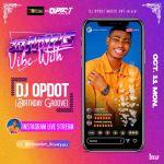 DJ OP Dot 30mins Vibe Vol.4 (IG Live Mix) mp3 download