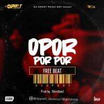 DJ OP Dot Ft Gkinz Opor Por Por Beat mp3 download