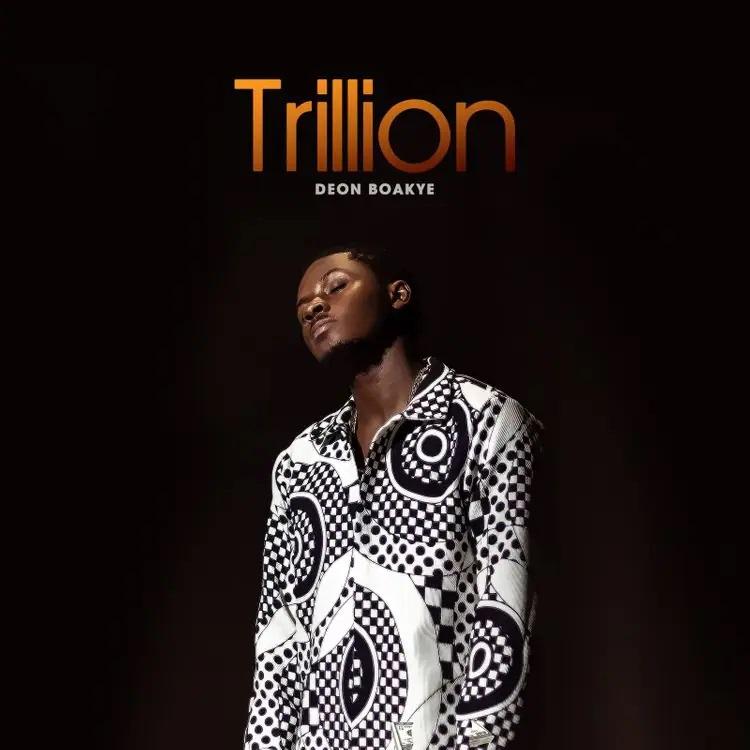 Deon Boakye Trillion mp3 download