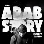 Edem Arab Story Ft. Castro mp3 download