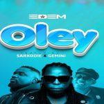 Edem Oley Ft. Sarkodie & Gemini mp3 download