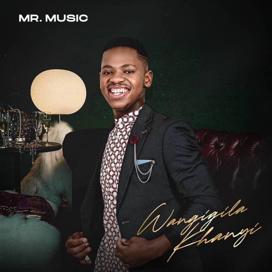 Mr. Music – Wangigila KhanyiMp3 Download