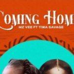 MzVee Coming Home ft. Tiwa Savage Mp3 Download