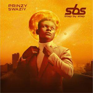 Prinzy Swaziy Step By Step (SBS) mp3 download