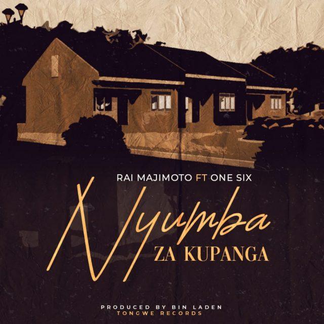 Rai Maji Moto Nyumba Za Kupanga Ft. One Six mp3 download