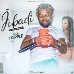 Sese Tripple Jubadi mp3 download