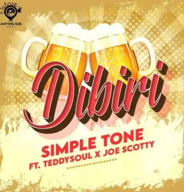 Simple Tone – Dibiri Ft. Teddy Soul & Joe ScottyMp3 Download