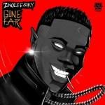 Zinoleesky – Gone Far (lyrics)