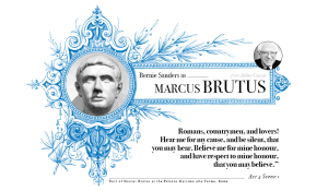 Campaign in Poetry, Govern in Prose - Bernie Sanders as Brutus