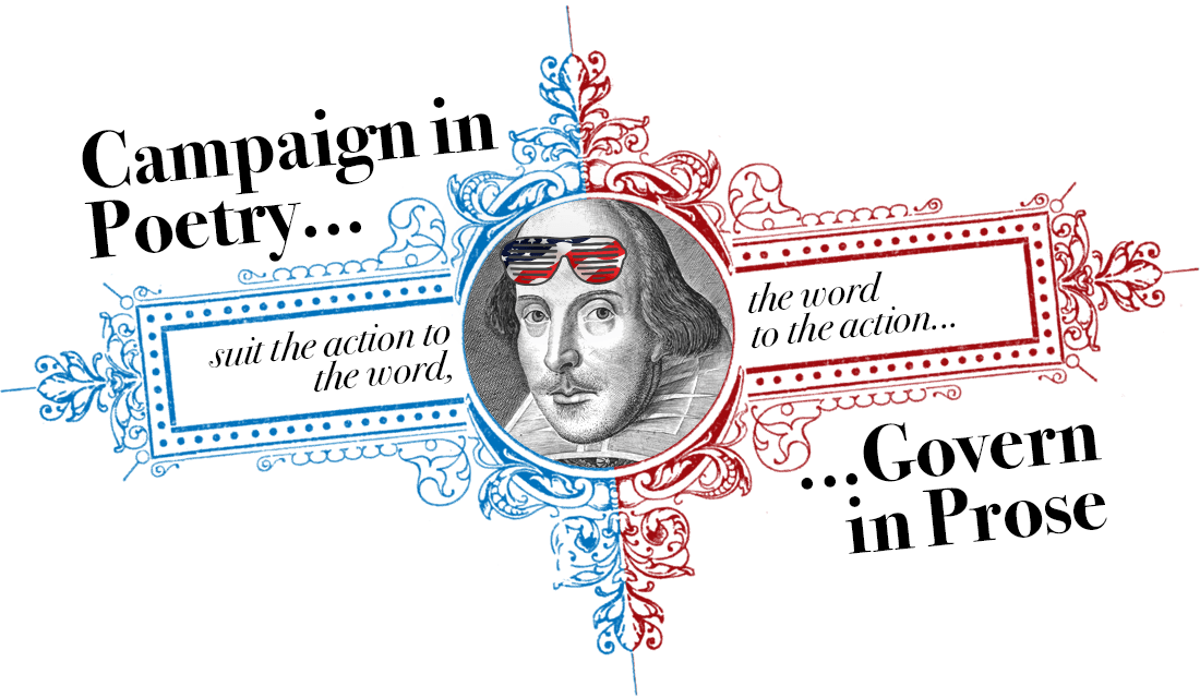 Campaign in Poetry, Govern in Prose
