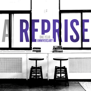 Issue.13: A Reprise: One-Year Anniversary