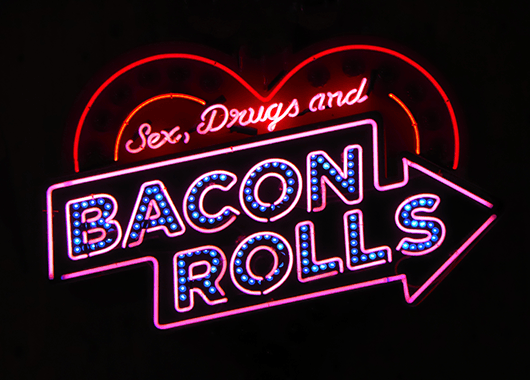 Sex, Drugs, and Bacon Rolls