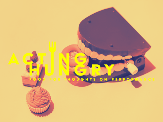 Issue.27: Acting Hungry: Food for Thoughts on Performance