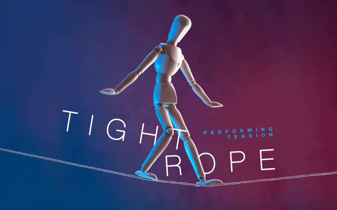 Issue.37: Tightrope: Performing Tension