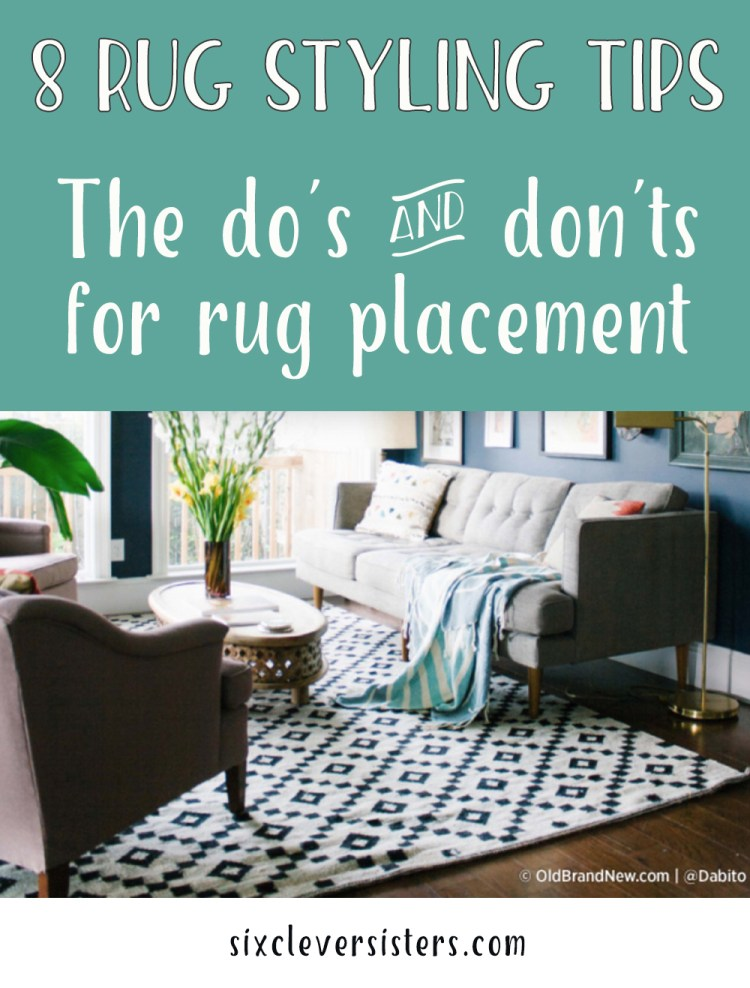Rug Styles | Rug Styling | How to Place a Rug in a Living Room | How to Place a Rug under a Bed | Rug Placement | The do's & don't for rug placement -- on the Six Clever Sisters blog!