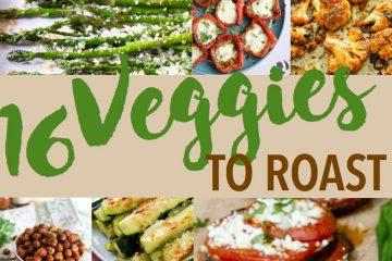 16 Veggies to Roast | Healthy Eating | Roast Vegetables | How to Roast Veggies | Roasted Vegetables | Roasted Cauliflower | Roasted Chickpeas | Roasted Brussell Sprouts | Roasted Carrots | Roasted Sweet Potatoes | Roast Corn | Roasted Broccoli
