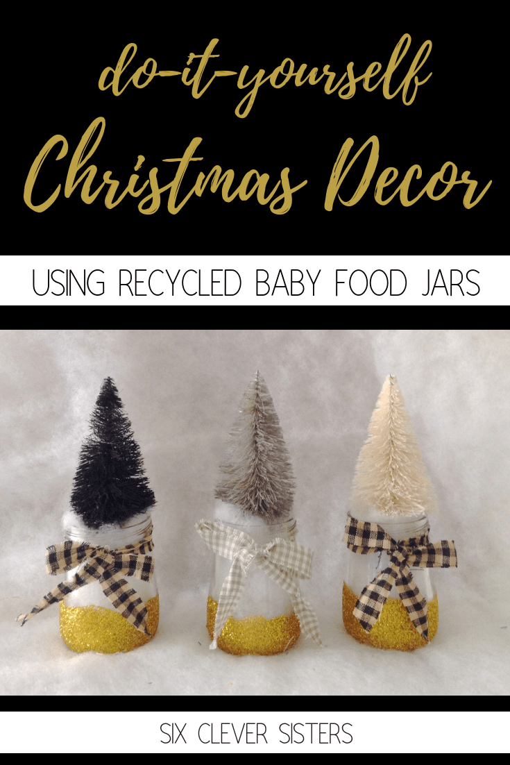 How I Turned Baby Food Jars Into Cute Christmas Decor 6 Six Clever Sisters