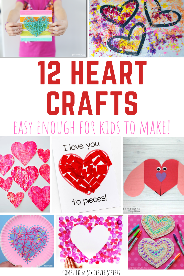 12 Heart Crafts For Kids To Make For Valentine S Day Six Clever Sisters