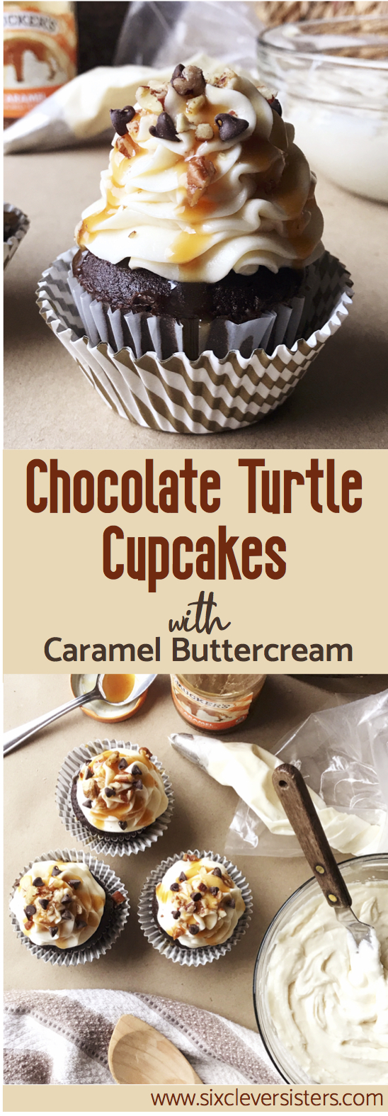 Chocolate Turtle Cupcakes with Caramel Buttercream | Cupcakes | Chocolate | Caramel | Easy Frosting Recipe | Buttercream | Caramel Buttercream | Cupcake Recipe | Pecan | Dessert | Easy Dessert | Cake | Turtle Cake | Recipe | Six Clever Sisters